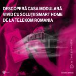 Descopera casa modulara Vivid cu solutii Smart Home de la Telekom