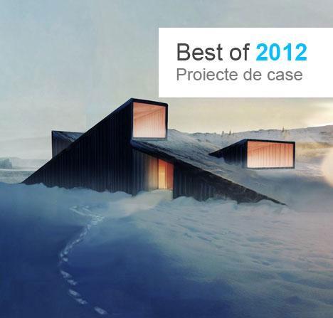 Best of 2012 - Proiecte de case