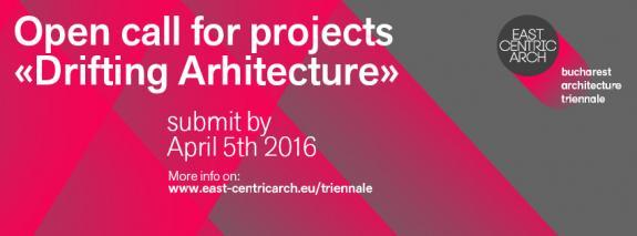 Trienala de Arhitectura East Centric /  Open CALL Drifting Architecture