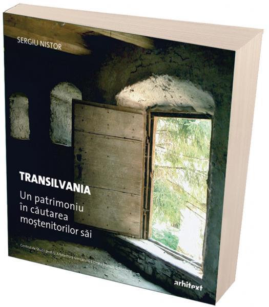Transilvania. Un patrimoniu in cautarea mostenitorilor sai