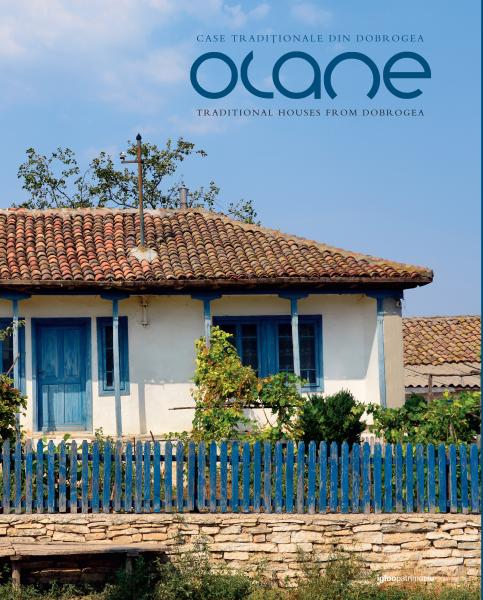 OLANE. Case traditionale din Dobrogea